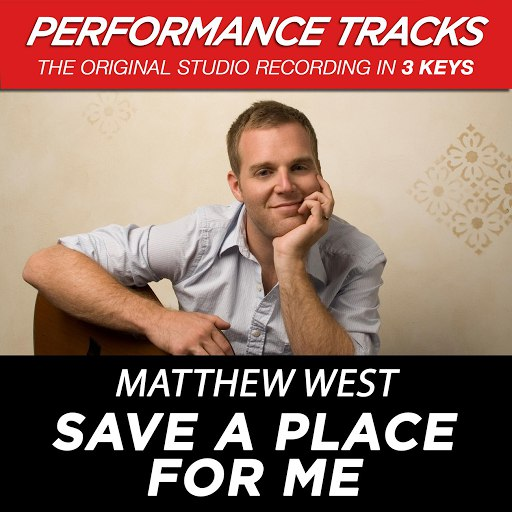 Matthew West альбом Save a Place for Me (Performance Tracks) - EP