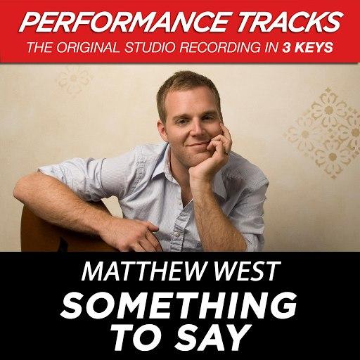 Matthew West альбом Something To Say (Performance Tracks) - EP