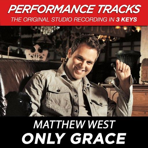 Matthew West альбом Only Grace (Performance Tracks) - EP