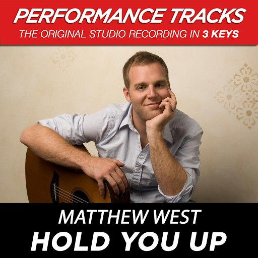 Matthew West альбом Hold You Up (Performance Tracks) - EP