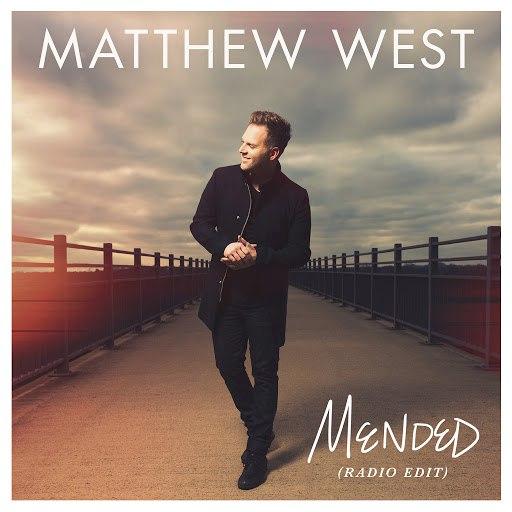 Matthew West альбом Mended (Radio Edit)
