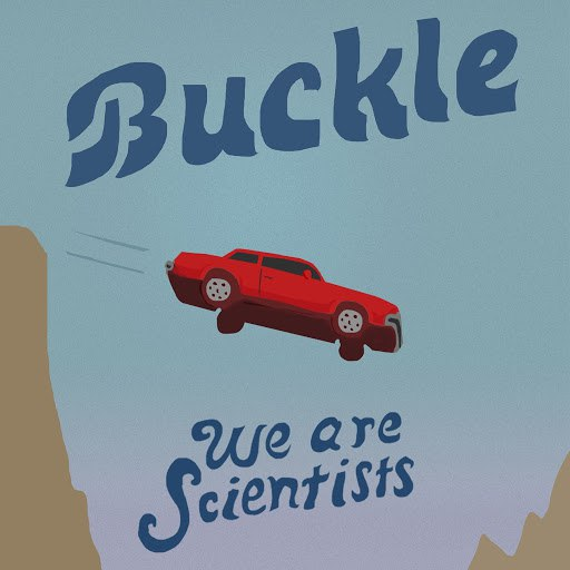 We Are Scientists альбом Buckle
