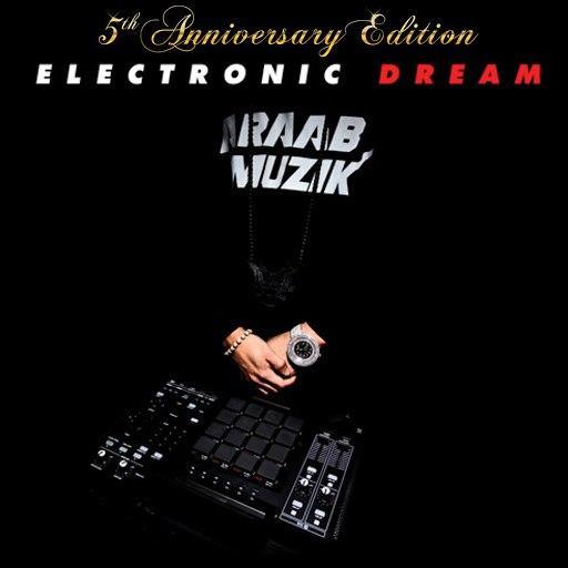 Araabmuzik альбом Electronic Dream (5th Anniversary Edition)