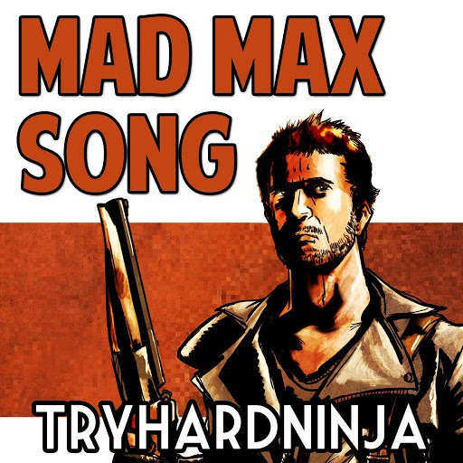TryHardNinja альбом Mad Max Song