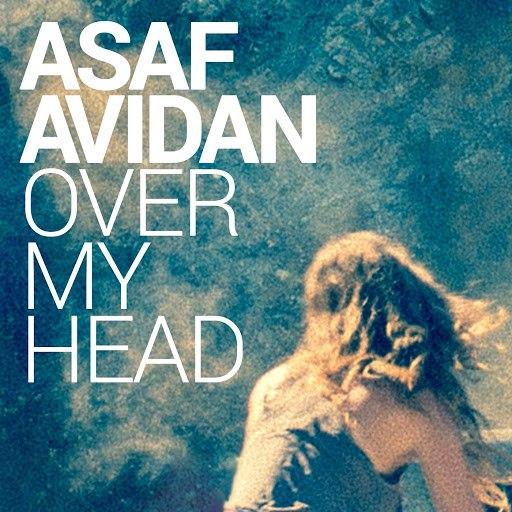 Asaf Avidan альбом Over My Head