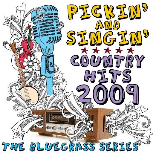 Pickin' On Series альбом Pickin' & Singin' Country Hits 2009