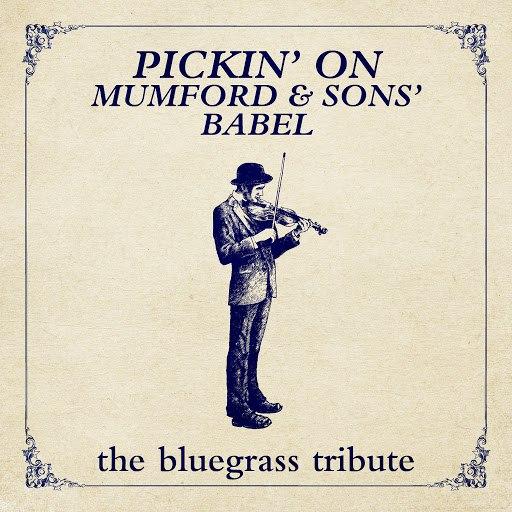 Pickin' On Series альбом Pickin' On Mumford & Sons' Babel