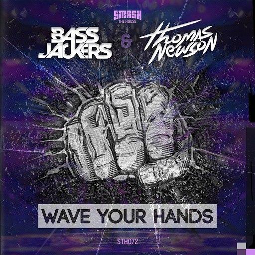 Bassjackers альбом Wave Your Hands