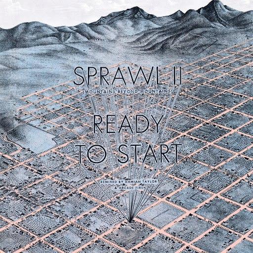 Arcade Fire альбом Sprawl II & Ready To Start (Remixed by Damian Taylor & Arcade Fire)