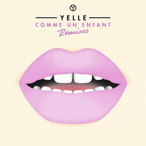 Yelle альбом Comme Un Enfant (Remixes)