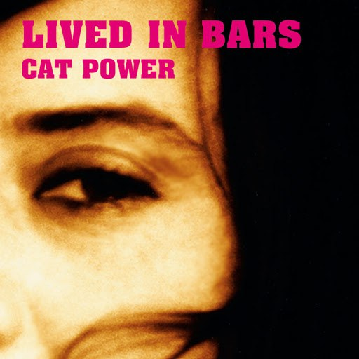 Cat Power альбом Lived In Bars