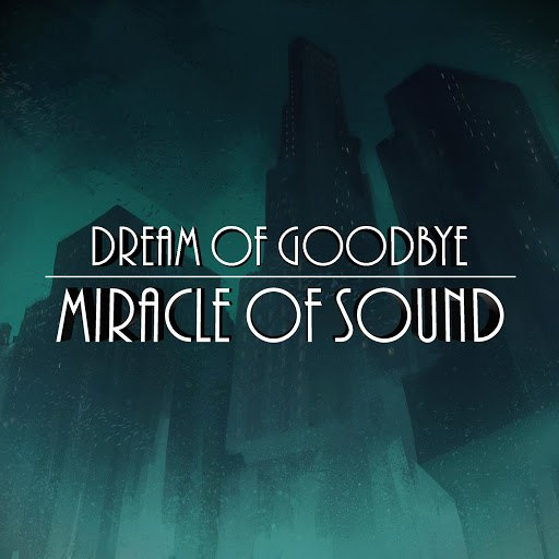 Miracle of Sound альбом Dream of Goodbye