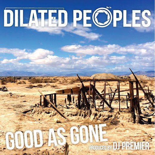 Dilated Peoples альбом Good As Gone