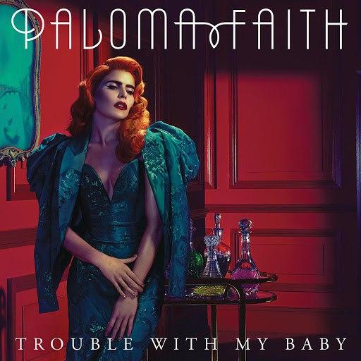 paloma faith альбом Trouble with My Baby