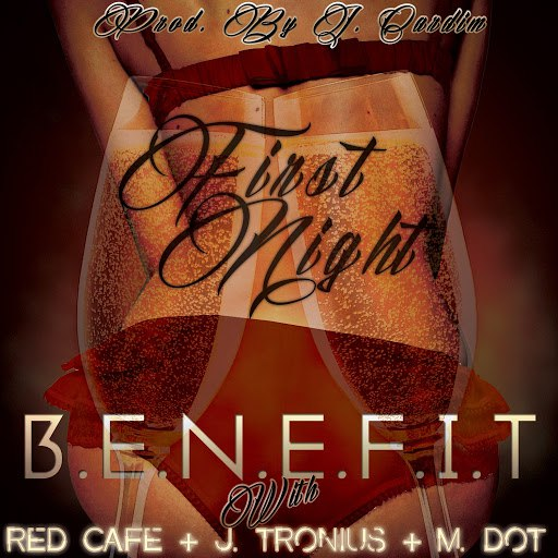 Benefit альбом First Night (feat. Red Cafe, M-Dot & JTronious)