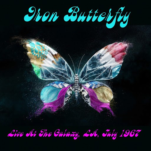 Iron Butterfly альбом Live At The Galaxy, LA, July 1967 (Live)