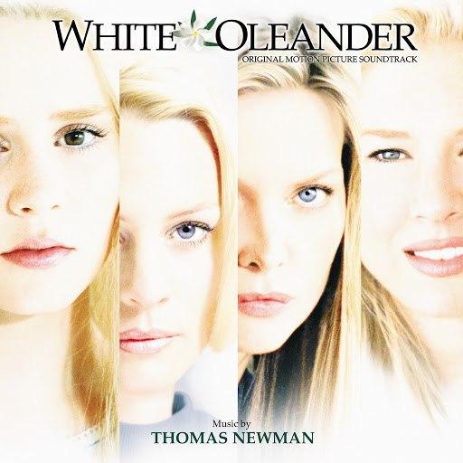 Thomas Newman альбом White Oleander (Original Motion Picture Soundtrack)