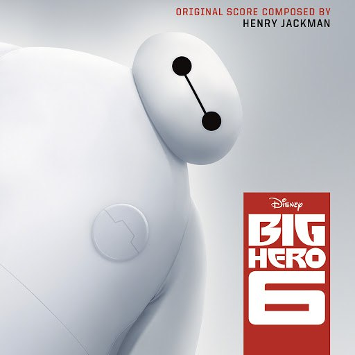 Henry Jackman альбом Big Hero 6 (Original Motion Picture Soundtrack)