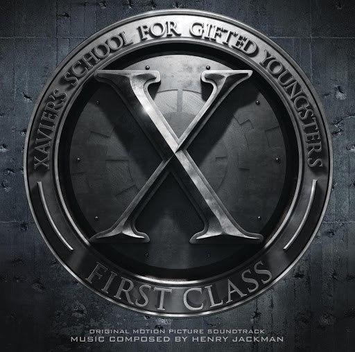 Henry Jackman альбом X-Men: First Class [Original Motion Picture Soundtrack]