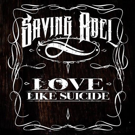 Saving Abel альбом Love Like Suicide