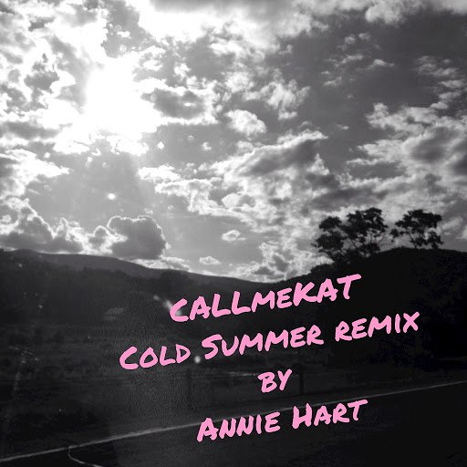 CALLmeKAT альбом Cold Summer (Annie Hart Remix)