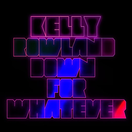 Kelly Rowland альбом Down For Whatever