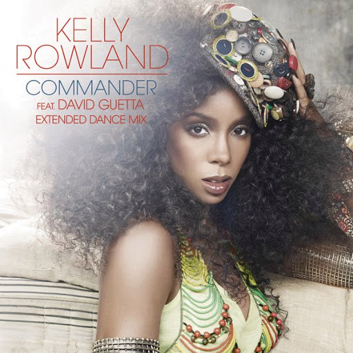 Kelly Rowland альбом Commander (Extended Dance Mix)