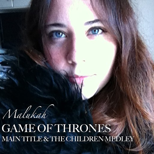 Malukah альбом Game of Thrones - Main Title & The Children Medley
