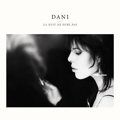 Dani альбом La nuit ne dure pas