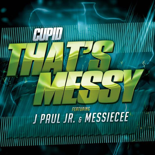 Cupid альбом That's Messy (feat. J Paul Jr & Messie Cee)