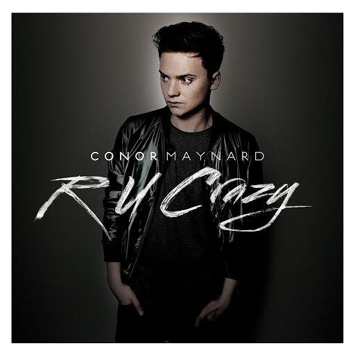 Conor Maynard альбом R U Crazy
