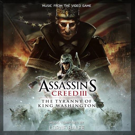 Lorne Balfe альбом Assassin's Creed 3: The Tyranny of King Washington (Original Game Soundtrack)