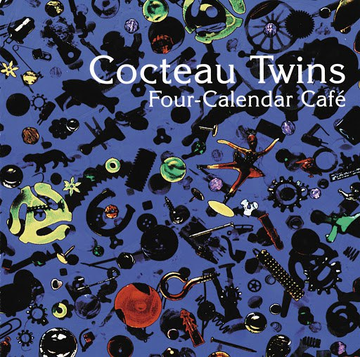 Cocteau Twins альбом Four Calender Cafe (Limited Edition)