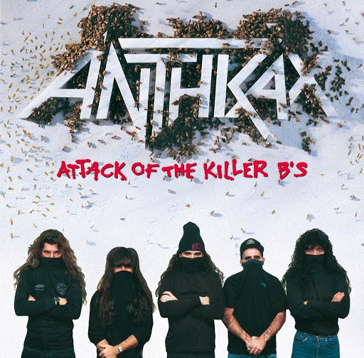 Anthrax альбом Attack Of The Killer B's
