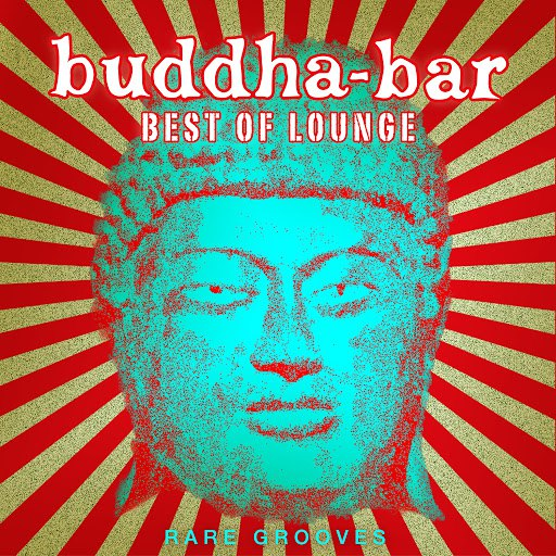 Buddha Bar альбом Best of Lounge: Rare Grooves