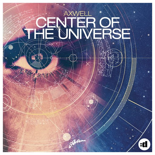 Axwell альбом Center of the Universe (Remode Edit)