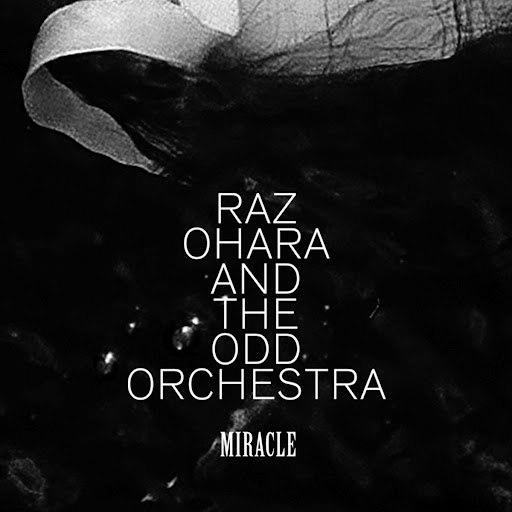 Raz Ohara And The Odd Orchestra альбом Miracle