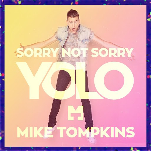 Mike Tompkins альбом Sorry Not Sorry (Yolo)