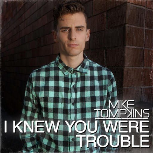 Mike Tompkins альбом I Knew You Were Trouble