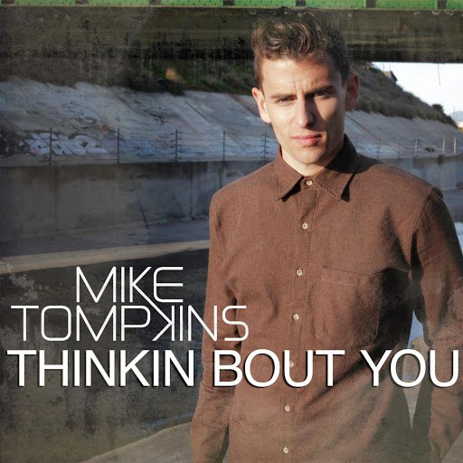 Mike Tompkins альбом Thinkin Bout You