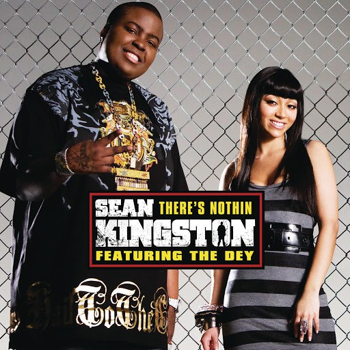 Sean Kingston альбом There's Nothin (featuring The DEY)