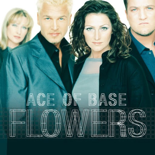 Ace of Base альбом Flowers (Remastered)