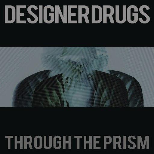 Designer Drugs альбом Through the Prism (Alvin Risk Remix)