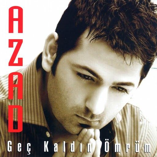 Azad альбом Geç Kaldın Ömrüm