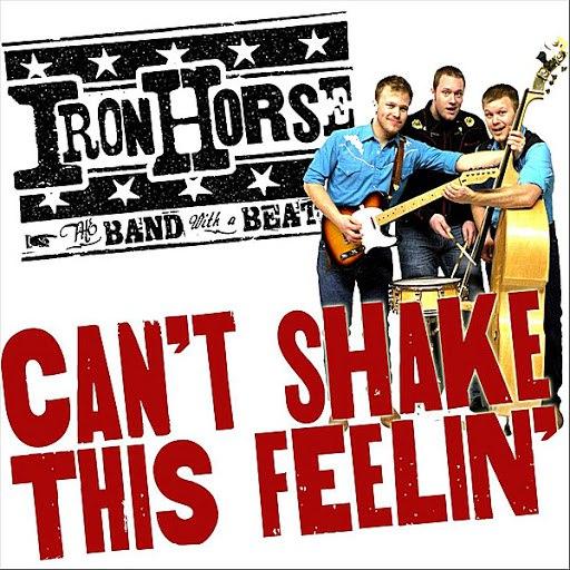Iron Horse альбом Can't Shake This Feelin'