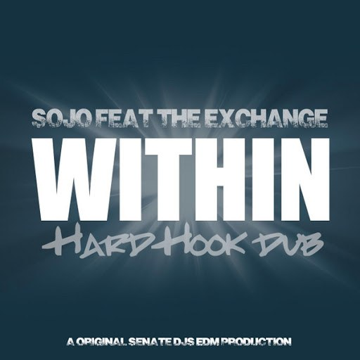 SOJO альбом Within (Hard Hook Dub) [feat. The Exchange]
