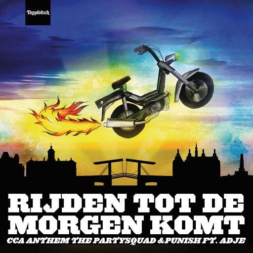 The Partysquad альбом Rijden Tot De Morgen Komt (CCA Anthem)