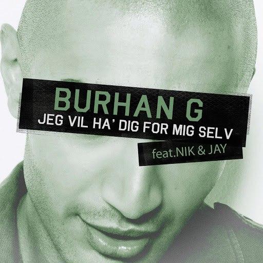 Burhan G альбом Jeg Vil Ha' Dig For Mig Selv