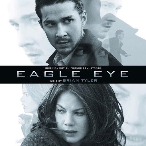 Brian Tyler альбом Eagle Eye (Original Motion Picture Soundtrack)