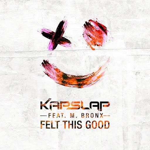 Kap Slap альбом Felt This Good